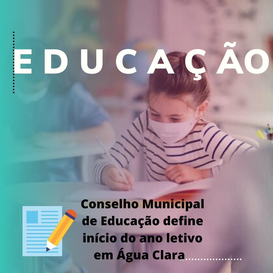 CONSELHO MUNICIPAL DE EDUCAÇÃO DEFINE INICIO DO ANO LETIVO EM ÁGUA CLARA