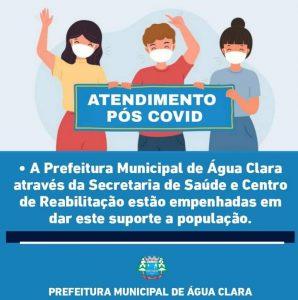 Prefeitura Municipal de Água Clara através da Secretaria de Saúde oferece atendimento aos pacientes pós covid-19