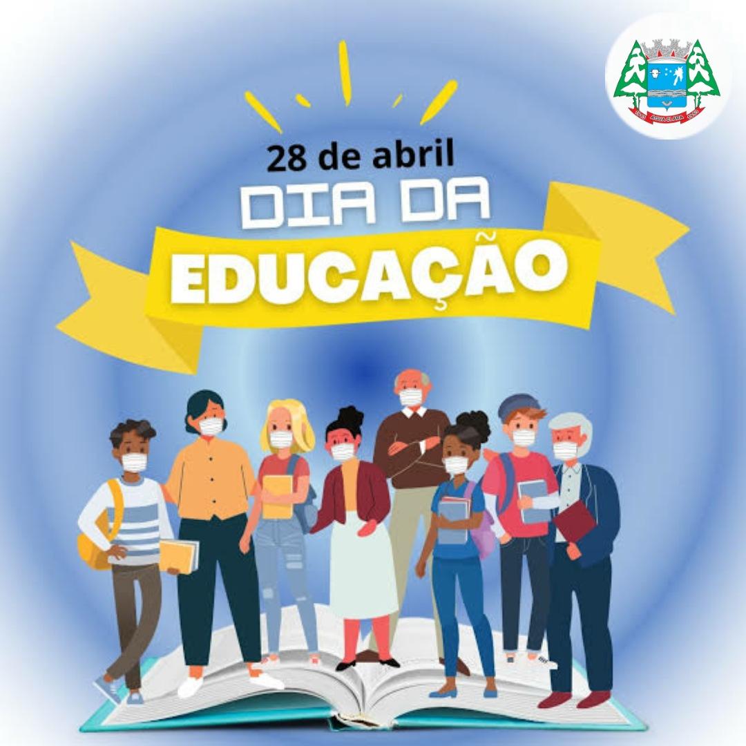 28 de Abril – DIA DA EDUCAÇÃO