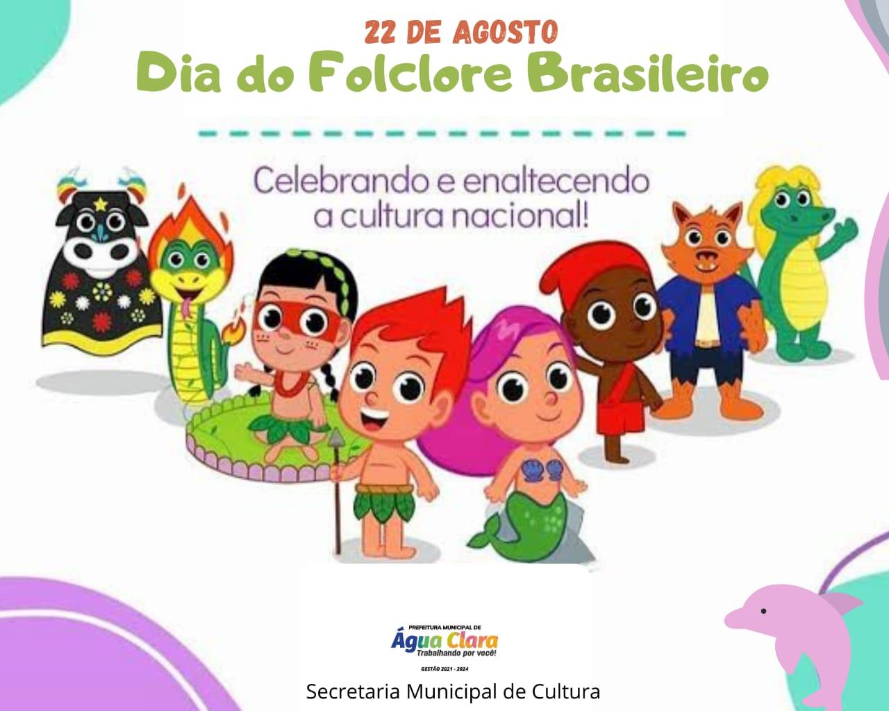 DIA 22 DE AGOSTO: DIA DO FOLCLORE BRASILEIRO